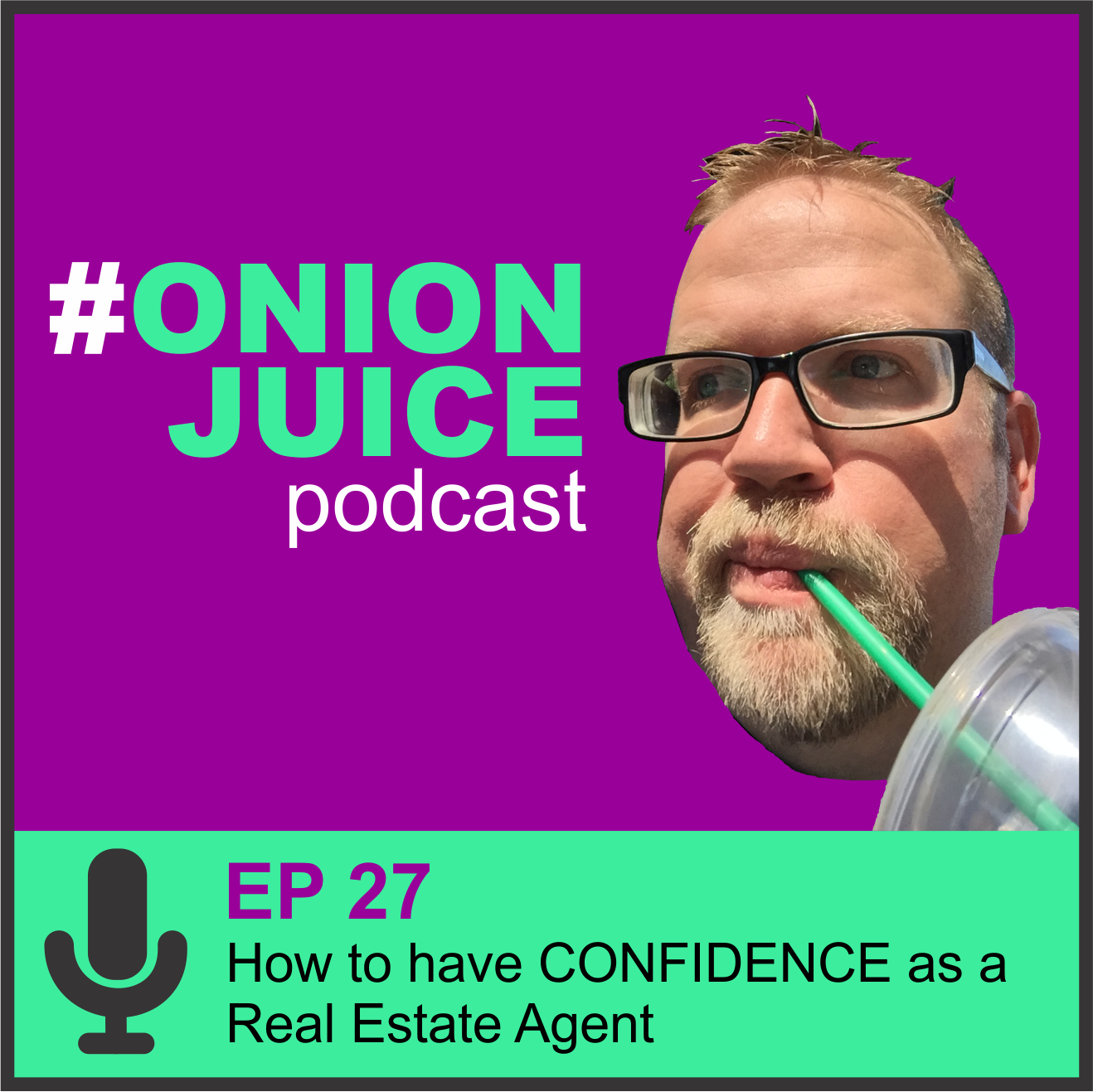 how to have confidence as a real estate agent episode 27