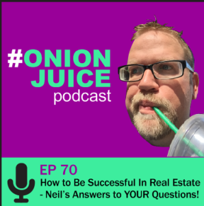 How to Be Successful In Real Estate - Neil's Answers to YOUR Questions! - Episode 70