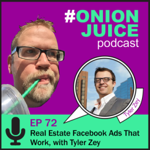 Real Estate Facebook Ads That Work, with Tyler Zey - Episode 72