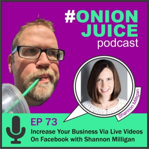 ncrease Your Business Via Live Videos On Facebook with Shannon Milligan - Episode 73