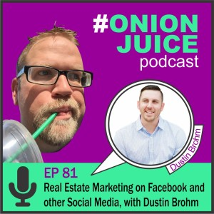 Real Estate Marketing on Facebook and other Social Media, with Dustin Brohm- Episode 81