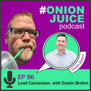 Lead Conversion, with Dustin Brohm Episode 96