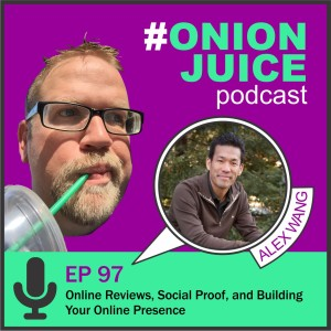 Online Reviews, Social Proof, and Building Your Online Presence - Episode 97