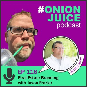 Real Estate Branding with Jason Frazier - Episode 116