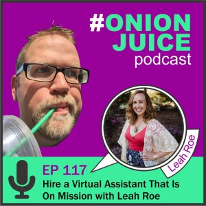 Hire a Virtual Assistant That Is On Mission with Leah Roe - Episode 117