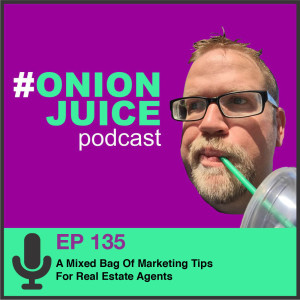 A Mixed Bag Of Marketing Tips For Real Estate Agents OJ 135