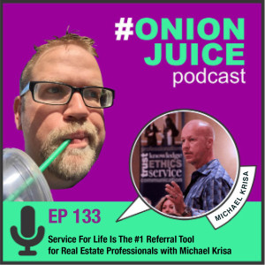 Service For Life Is The #1 Referral Tool for Real Estate Professionals with Michael Krisa - Episode #133
