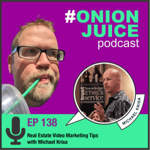 Real Estate Video Marketing Tips with Michael Krisa - Episode #138